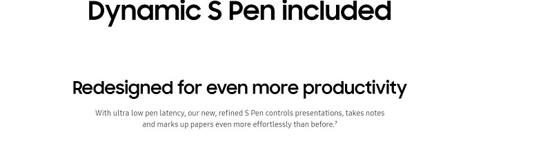 Dynamic S Pen Included