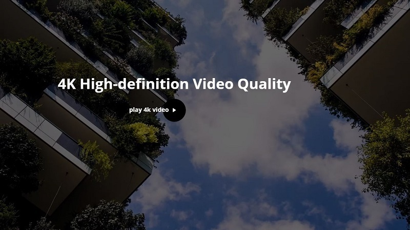 4K High Definition Video quality