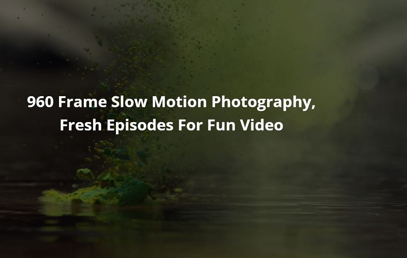 Slow Motion Photography